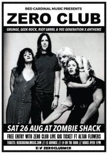 Zero Club August 2017 Zombie Shack Manchester Grunge 90s alternative riot grrrl geek rock red cardinal music