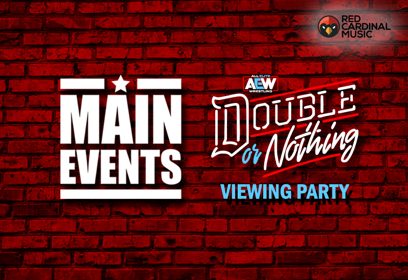 Main Events - AEW Double Or Nothing May 2019 Viewing Party - Red Cardinal Music