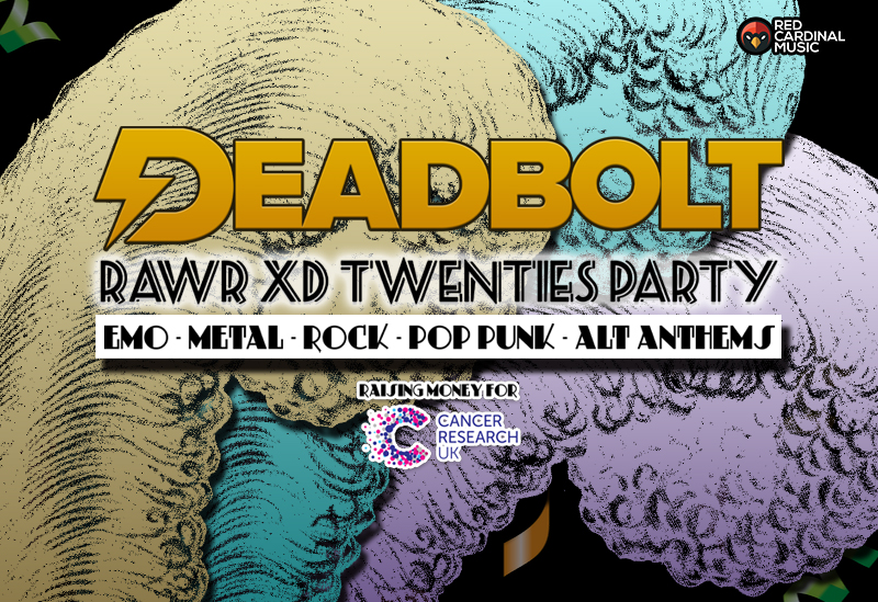 Deadbolt Liverpool - Rawr XD Twenties - 31 Jan 20 - The Shipping Forecast - Red Cardinal Music - Cancer Research
